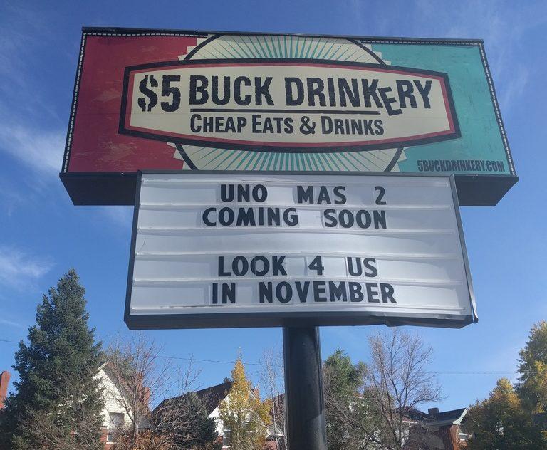 Goodbye, $5 Buck Drinkery. Hello, Uno Mas Taqueria. (Dave Burdick/Denverite)