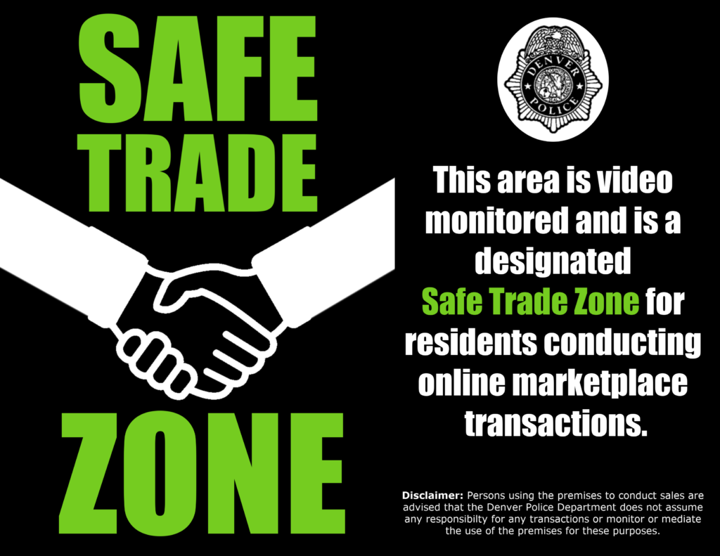 Signs notifying the public of Safe Trade Zones will be posted at police district offices.