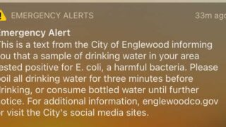 """An emergency alert was sent out by the City of Englewood to people across the Denver metro on Aug. 4, indicating that E. Coli was detected in drinking water """"in your area."""" It was very scary."""